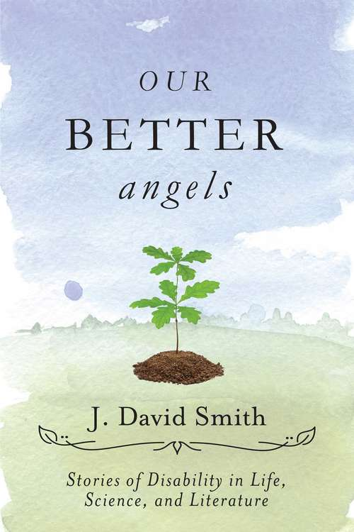 Our Better Angels: Stories of Disability in Life, Science, and Literature