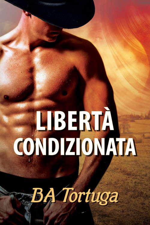Libertà condizionata (Serie Liberi #1)