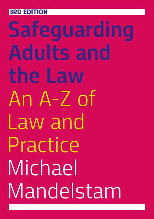 Safeguarding Adults and the Law, Third Edition: An A-Z of Law and Practice