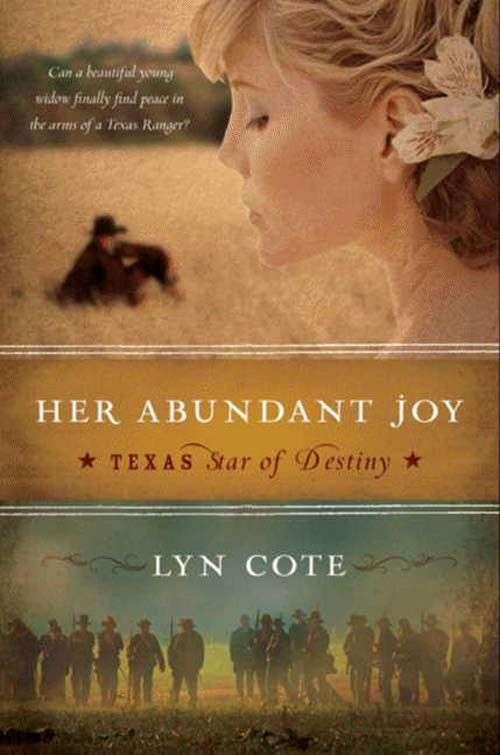 Her Abundant Joy (Texas: Star of Destiny, Book 3)
