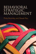 Behavioral Strategic Management (Theories Of Strategic Management Ser. #2)