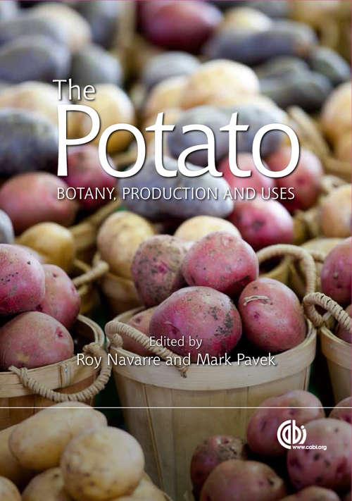 Potato: Botany, Production and Uses (Botany, Production and Uses)