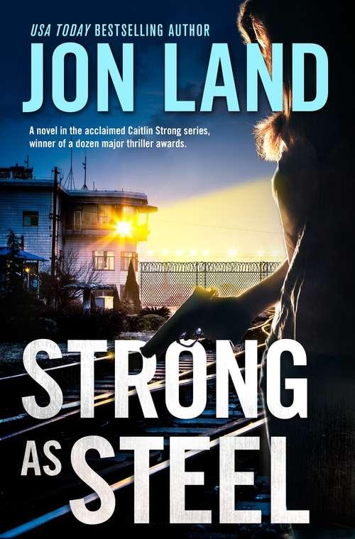 Strong As Steel: A Caitlin Strong Novel (Caitlin Strong Novels #10)