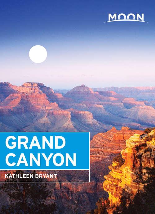 Moon Grand Canyon (Moon Handbooks Ser.)