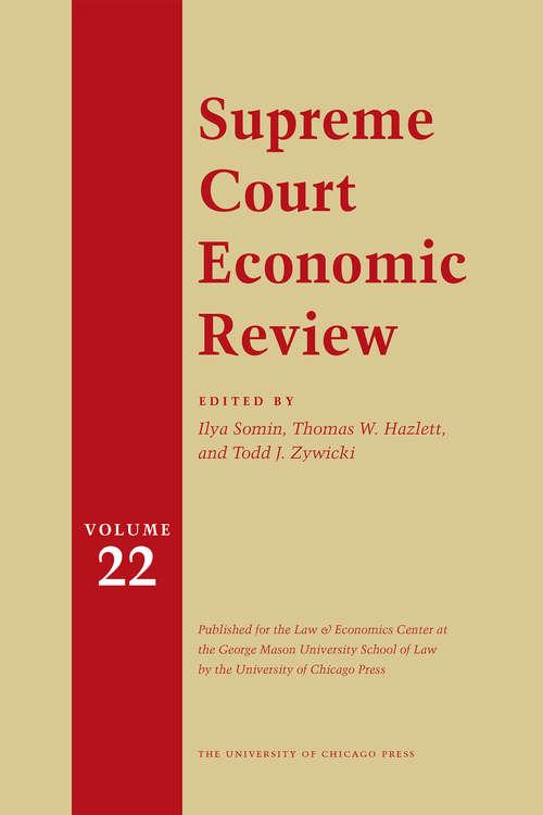 Supreme Court Economic Review, Volume 22 (Supreme Court Economic Review #22)