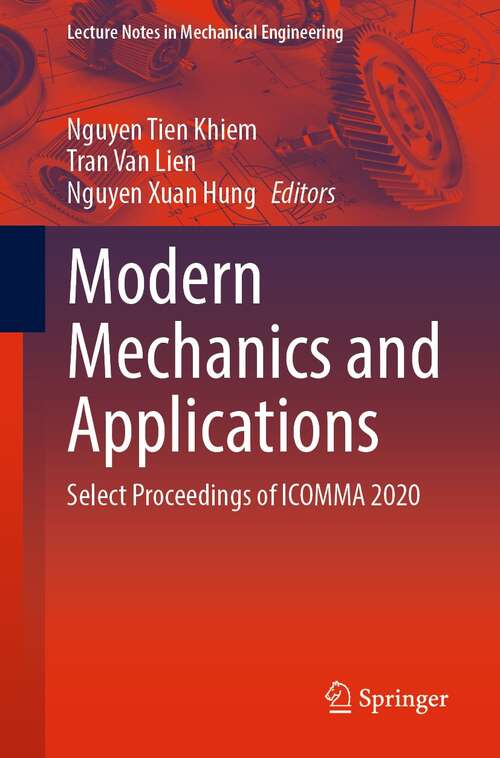 Modern Mechanics and Applications: Select Proceedings of ICOMMA 2020 (Lecture Notes in Mechanical Engineering)
