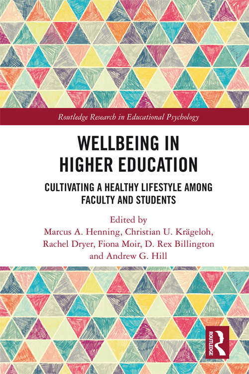 Wellbeing in Higher Education: Cultivating a Healthy Lifestyle Among Faculty and Students (Routledge Research in Educational Psychology)