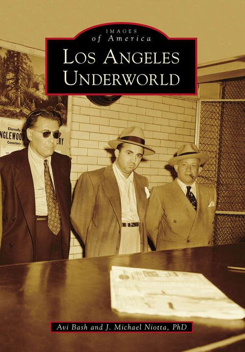 Los Angeles Underworld (Images of America)