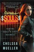 Borrowed Souls: Renting Souls Is Dirty Business (The Soul Charmer Novels #1)