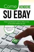 Come vendere su eBay: Inizia a guadagnare soldi su eBay e crea un secondo reddito da casa