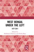 West Bengal under the Left: 1977-2011