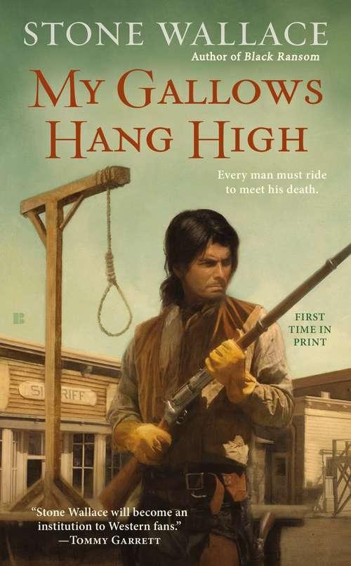 My Gallows Hang High