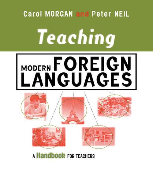 Teaching Modern Foreign Languages: A Handbook for Teachers