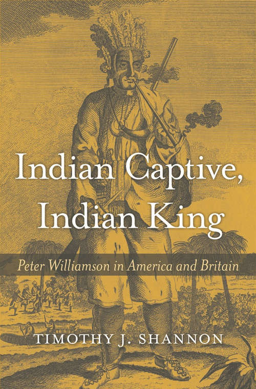 Indian Captive, Indian King: Peter Williamson in America and Britain