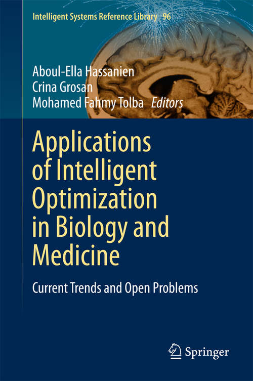 Applications of Intelligent Optimization in Biology and Medicine: Current Trends and Open Problems (Intelligent Systems Reference Library #96)