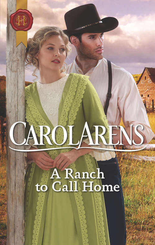 A Ranch to Call Home (Mills And Boon Historical Ser.)