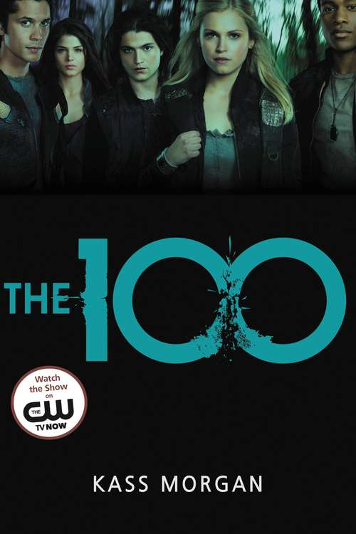 The 100 (The 100 Series #1)
