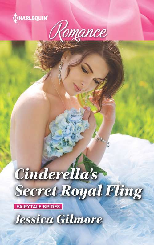 Cinderella's Secret Royal Fling (Fairytale Brides #2)