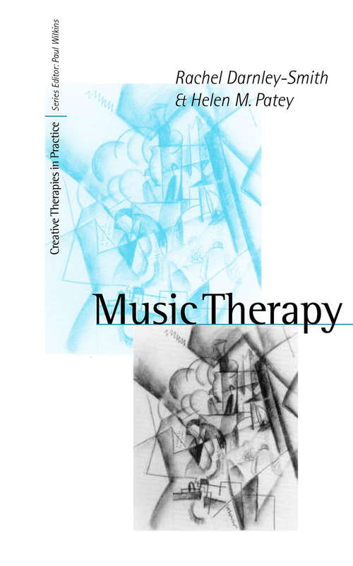 Music Therapy: Psychodynamic Music Therapy In Europe: Clinical, Theoretical And Research Approaches (Creative Therapies in Practice series)