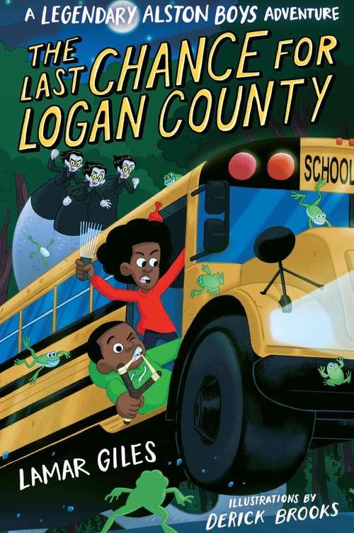 The Last Chance for Logan County (A Legendary Alston Boys Adventure)