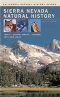 Sierra Nevada Natural History (California Natural History Guide #73)
