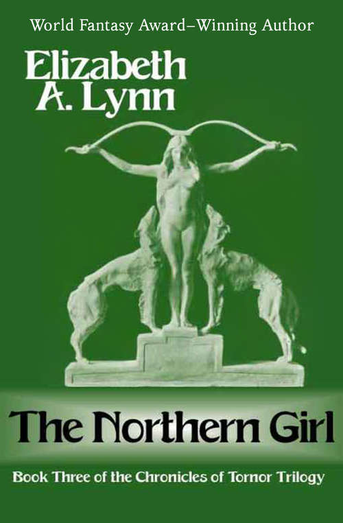 The Northern Girl: Watchtower, The Dancers Of Arun, And The Northern Girl (The Chronicles of Tornor #3)