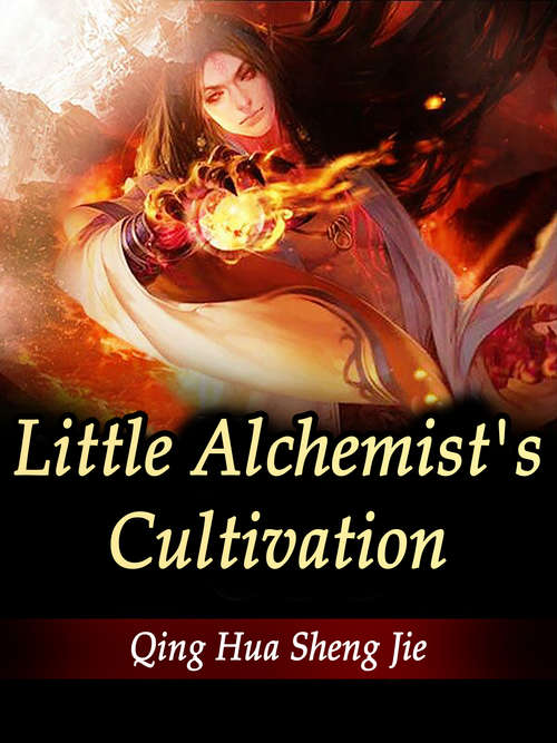 Little Alchemist's Cultivation: Volume 3 (Volume 3 #3)
