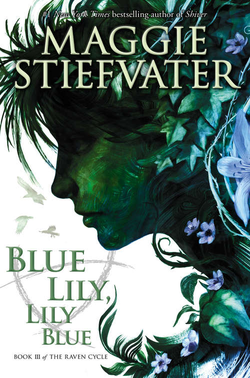 Blue Lily, Lily Blue (The Raven Cycle: 3)