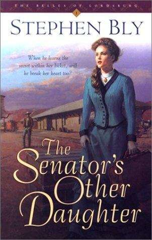 The Senator's Other Daughter (The Belles of Lordsburg #1)
