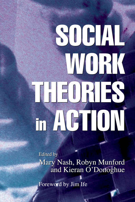 uk social work theories Social work theory and methods comparison table theory key concepts advantages limitations situations where this may be useful systems theory people are not isolated individuals but operate as part of wider networks or systems.