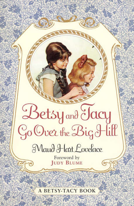 Betsy and Tacy Go Over the Big Hill (Betsy-Tacy #3)