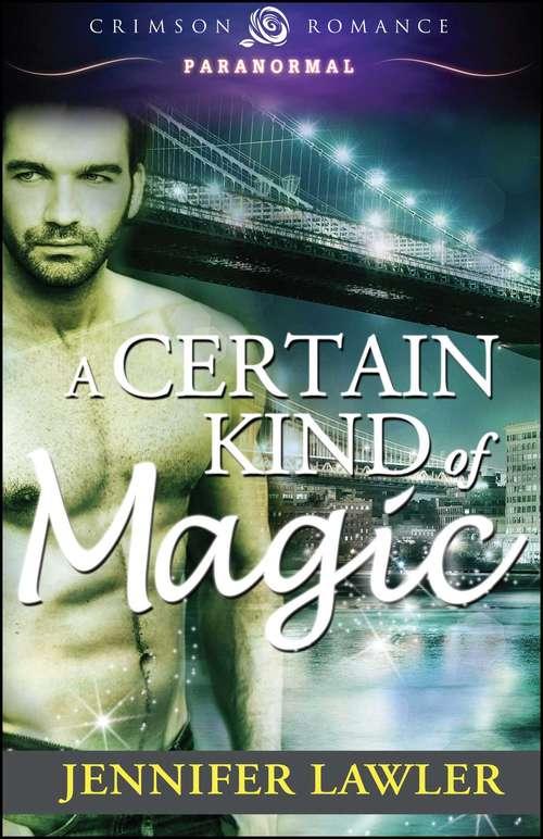A Certain Kind of Magic