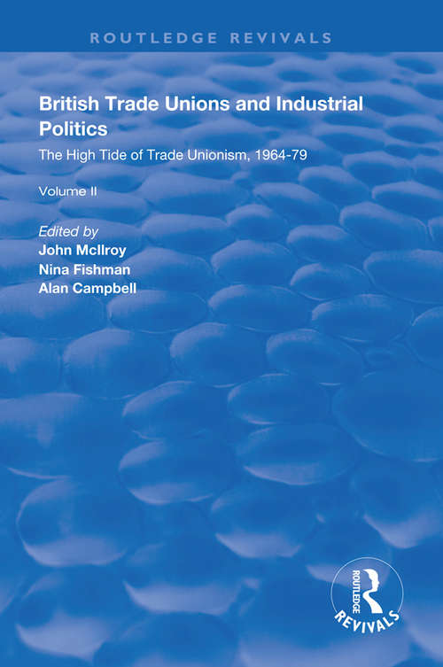 British Trade Unions and Industrial Politics: The Post-war Compromise, 1945-1964 (Routledge Revivals)