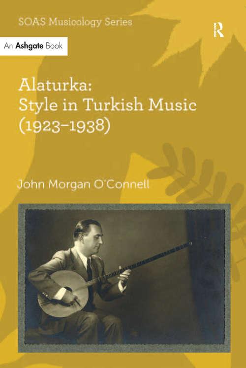 Alaturka: Style in Turkish Music (SOAS Studies in Music Series)