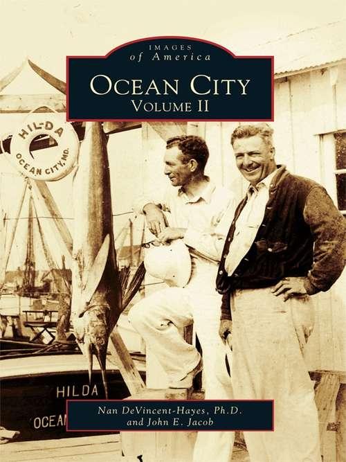 Ocean City: Volume II (Images of America)