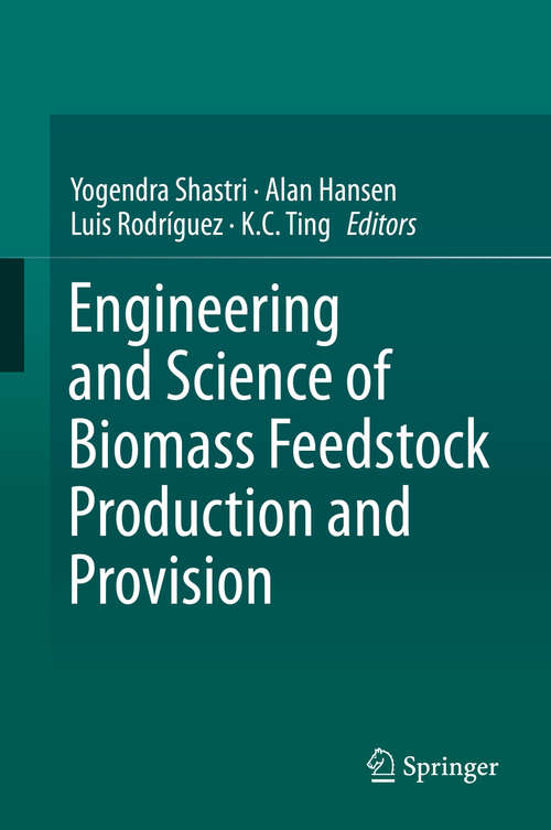 Engineering and Science of Biomass Feedstock Production and Provision