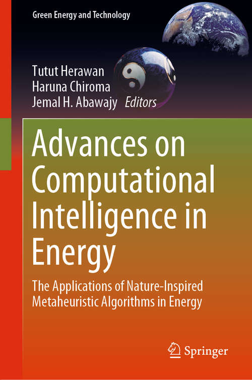 Advances on Computational Intelligence in Energy: The Applications of Nature-Inspired Metaheuristic Algorithms in Energy (Green Energy and Technology)