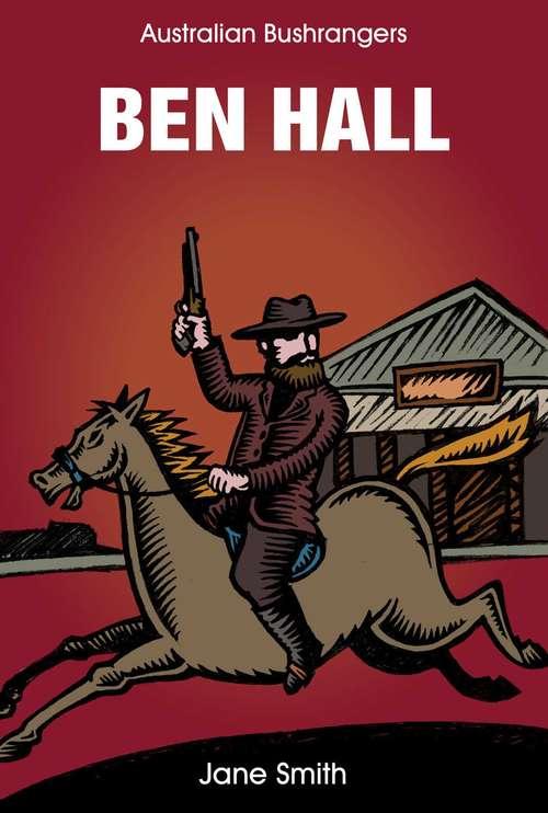 Ben Hall (Australian Bushrangers #4)