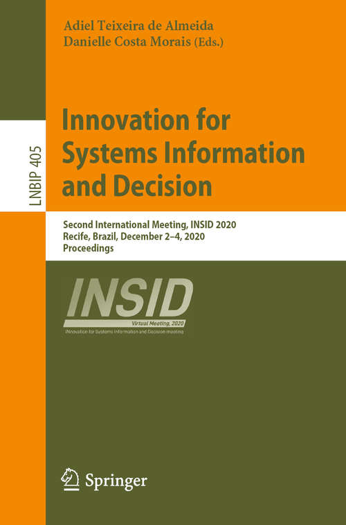 Innovation for Systems Information and Decision: Second International Meeting, INSID 2020, Recife, Brazil, December 2–4, 2020, Proceedings (Lecture Notes in Business Information Processing #405)