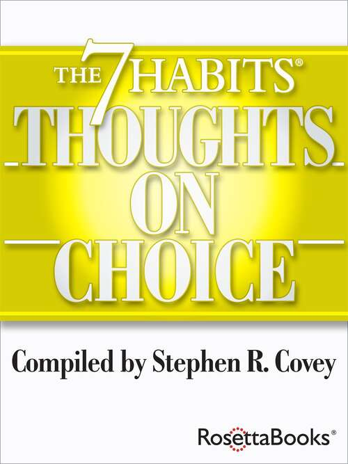 The 7 Habits Thoughts on Choice