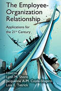 The Employee-Organization Relationship: Applications for the 21st Century (Applied Psychology Series)