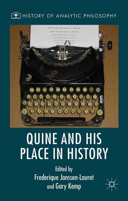 Quine and His Place in History (History of Analytic Philosophy)