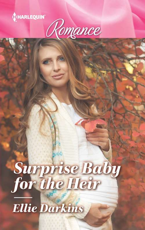 Surprise Baby for the Heir (Mills And Boon True Love Ser.)