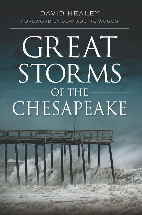 Great Storms of the Chesapeake (Disaster Ser.)