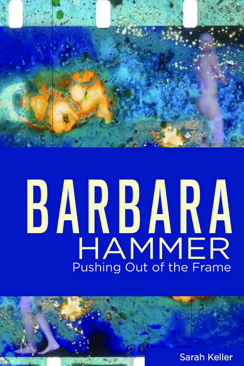 Barbara Hammer: Pushing Out of the Frame (Queer Screens)