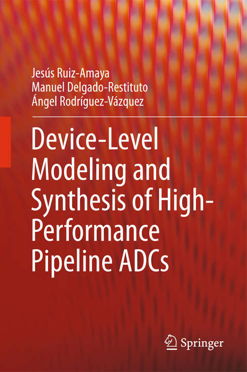 Device-Level Modeling and Synthesis of High-Performance Pipeline ADCs