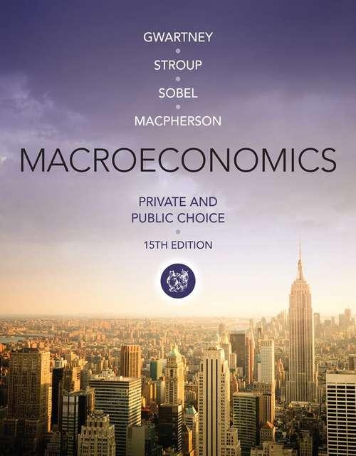 Macroeconomics: Private and Public Choice (15th Edition)