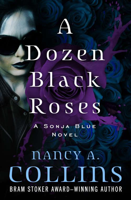 A Dozen Black Roses (The Sonja Blue Novels #4)