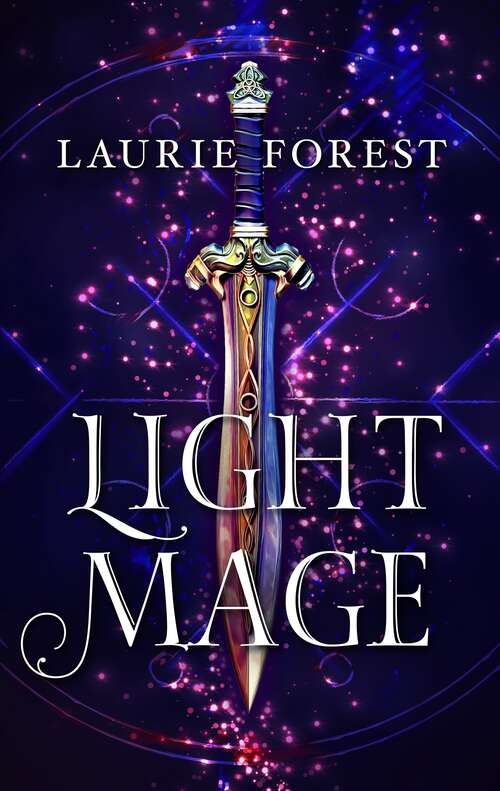 Light Mage: The Black Witch; Wandfasted; Light Mage (The Black Witch Chronicles #1)