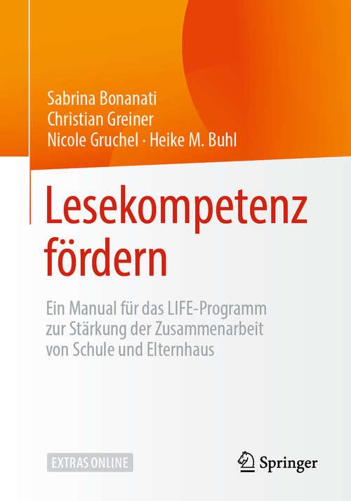 Lesekompetenz fördern: Ein Manual für das LIFE-Programm zur Stärkung der Zusammenarbeit von Schule und Elternhaus